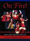 On Fire! The Hottest Bellydance DVD Ever!