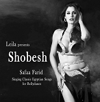 Leila presents Shobesh: Safaa Farid singing Classic Songs for Bellydance - CD