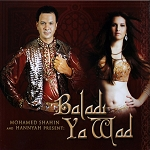 Mohamed Shahin and Hannyah present Baladi Ya Wad - CD