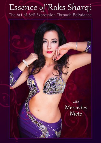 Essence of Raks Sharqi by Mercedes Nieto : The Art of Self-Expression Through Bellydance - DVD