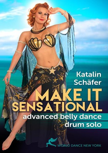 Make It Sensational! Advanced Belly Dance Drum Solo with Katalin Schafer - DVD