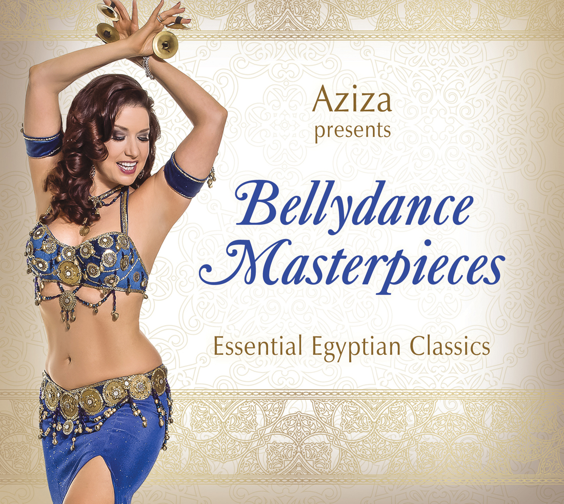 Aziza presents Bellydance Masterpieces: Essential Egyptian Classics - CD