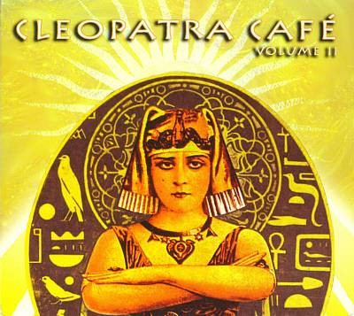 Cleopatra Cafe - Vol. 2 - 2 CD SET