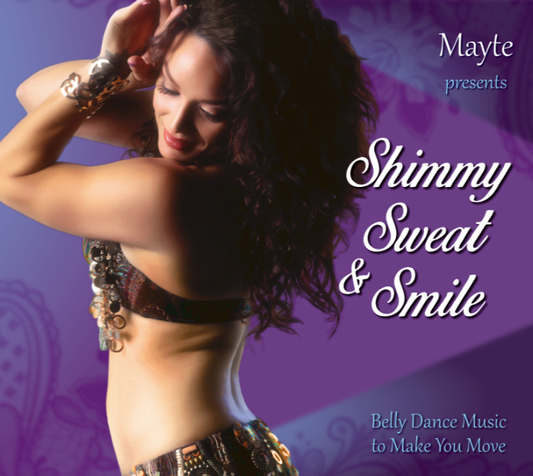 Mayte presents Shimmy, Sweat & Smile: Belly Dance Music to Make You Move - CD