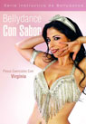 Bellydance Con Sabor - Pasos Esenciales con Virginia (IN SPANISH)