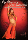 By Dancers For Dancers Vol 3 - Belly Dance Performances DVD