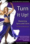 Turn it Up! Mastering Spins and Turns - Summer Sahar - DVD