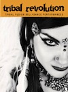 Tribal Revolution: Tribal Fusion Performances - DVD
