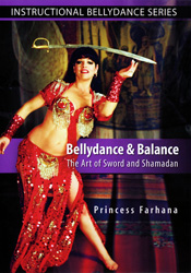Bellydance & Balance: Art of Sword & Shamadan - Princess Farhana - DVD