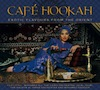 Cafe Hookah: Exotic Flavours from the Orient - CD
