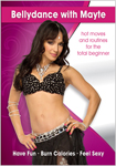 Bellydance with Mayte: Hot Moves & Routines for the Total Beginner - DVD