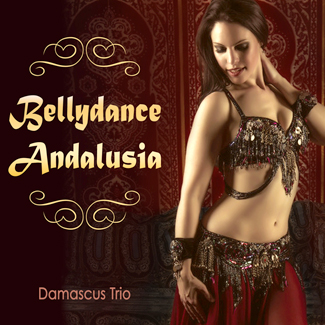 Bellydance Andalusia - Damascus Trio - CD