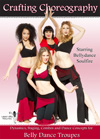 Crafting Choreography starring Bellydance Soulfire - DVD