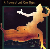 A Thousand and One Nights - John Bilezikjian - CD