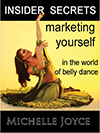Insider Secrets: Marketing Yourself in the World of Belly Dance - Michelle Joyce - DVD