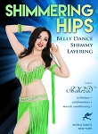 Shimmering Hips: Bellydance Shimmy Layering with Shahrzad - DVD