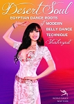 Desert Soul - Egyptian Dance Roots of Modern Belly Dance Technique DVD with Shahrzad