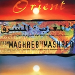 From Maghreb to Mashreq (Arabic Pop Compilation) - CD