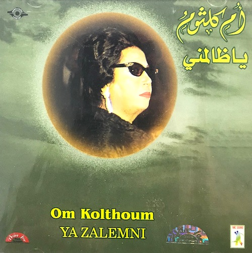 Ya Zalemni by Om Kolthoum - CD