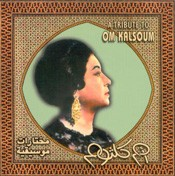 A Tribute to Om Kalsoum - Cairo Orchestra - CD