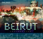 Beirut Underground (Arabic Remixes) by Roger Abboud - CD