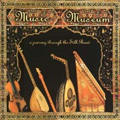A Journey Through The Silk Road - Music Museum - CD
