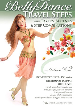 Belly Dance Travel Steps: Layers, Accents & Step Combinations with Autumn Ward - DVD