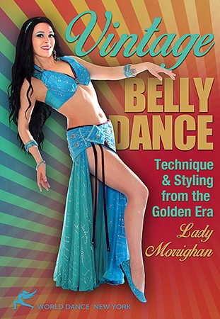 Vintage Belly Dance: Technique & Styling from the Golden Era with Lady Morrighan - DVD