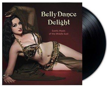 VINYL - Belly Dance Delight: Exotic Music of the Middle East (Various Artists) - LP Record