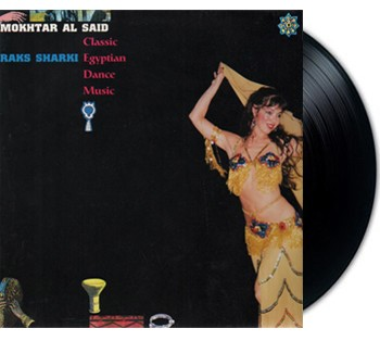 VINYL - Mokhtar Al Said - Raks Sharki: Classic Egyptian Dance Music - LP Record